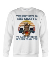 You Dont Have To Be Crazy Crewneck Sweatshirt thumbnail