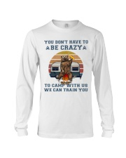 You Dont Have To Be Crazy Long Sleeve Tee thumbnail