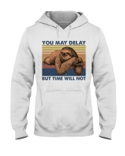 You May Delay Funny Sloth Hooded Sweatshirt front