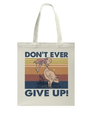 Dont Ever Give Up Tote Bag thumbnail