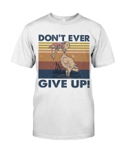 Dont Ever Give Up Classic T-Shirt thumbnail