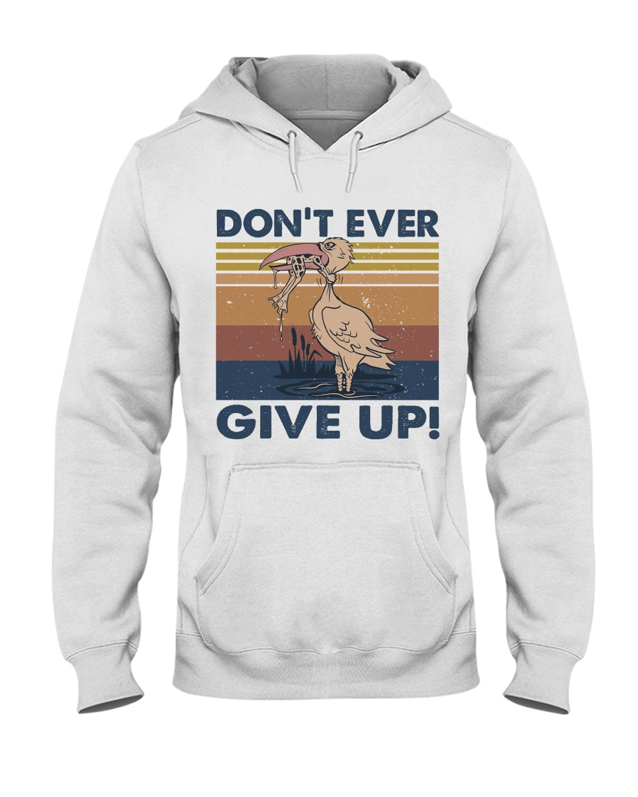 Dont Ever Give Up Hooded Sweatshirt