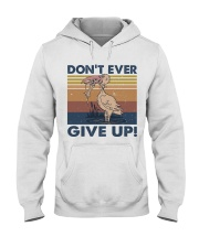 Dont Ever Give Up Hooded Sweatshirt front