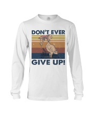 Dont Ever Give Up Long Sleeve Tee thumbnail