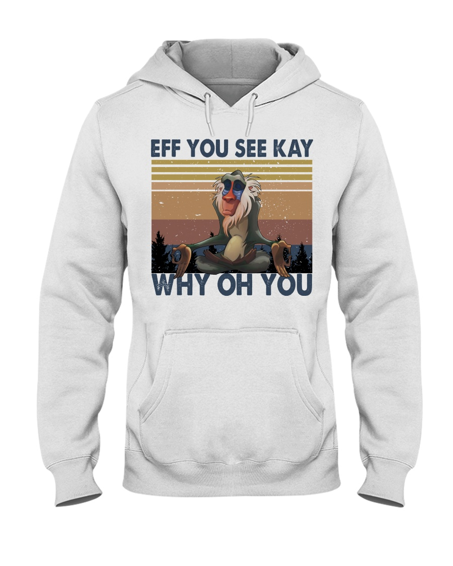 Eff You See Kay Hooded Sweatshirt