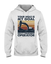 Your hole Is My Goal Hooded Sweatshirt front
