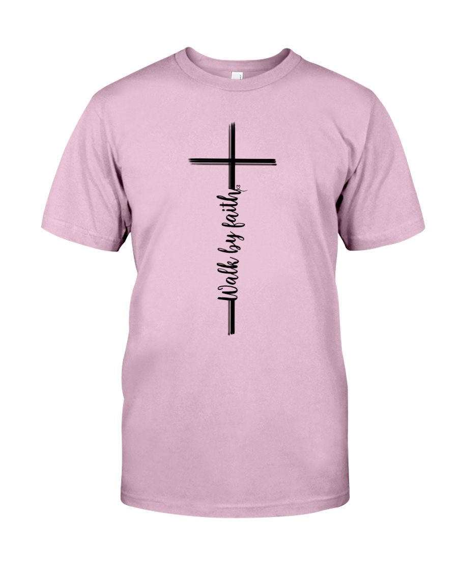 Walk By Faith Classic T-Shirt