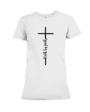 Walk By Faith Premium Fit Ladies Tee thumbnail