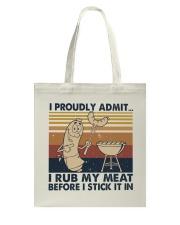 I Proudly Admit I Rub My Meat Tote Bag thumbnail