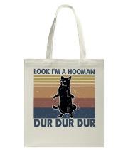 Look Im A Hooman Tote Bag thumbnail