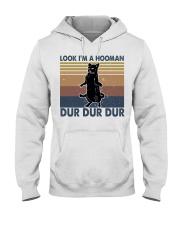 Look Im A Hooman Hooded Sweatshirt front