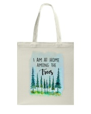I Am At Home Among The Trees Tote Bag tile