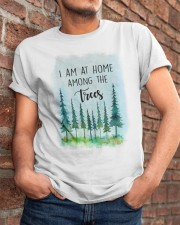I Am At Home Among The Trees Classic T-Shirt apparel-classic-tshirt-lifestyle-26