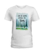 I Am At Home Among The Trees Ladies T-Shirt tile