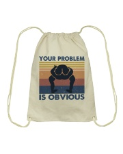 Your Problem Is Obvious Drawstring Bag thumbnail
