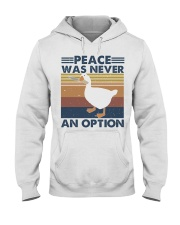 Peace Was Never An Option Hooded Sweatshirt front