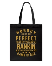 NOBODY PERFECT RANKIN NAME SHIRTS Tote Bag tile