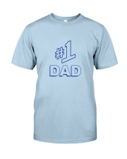 Number 1 Dad Shirt Classic T-Shirt front