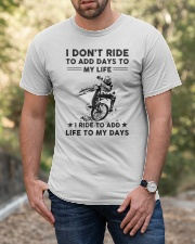 I Don't Ride To Add Days To My Life Classic T-Shirt apparel-classic-tshirt-lifestyle-front-53