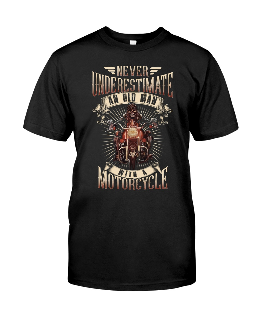 Never Underestimate An Old Man With A Motorcycle Classic T-Shirt