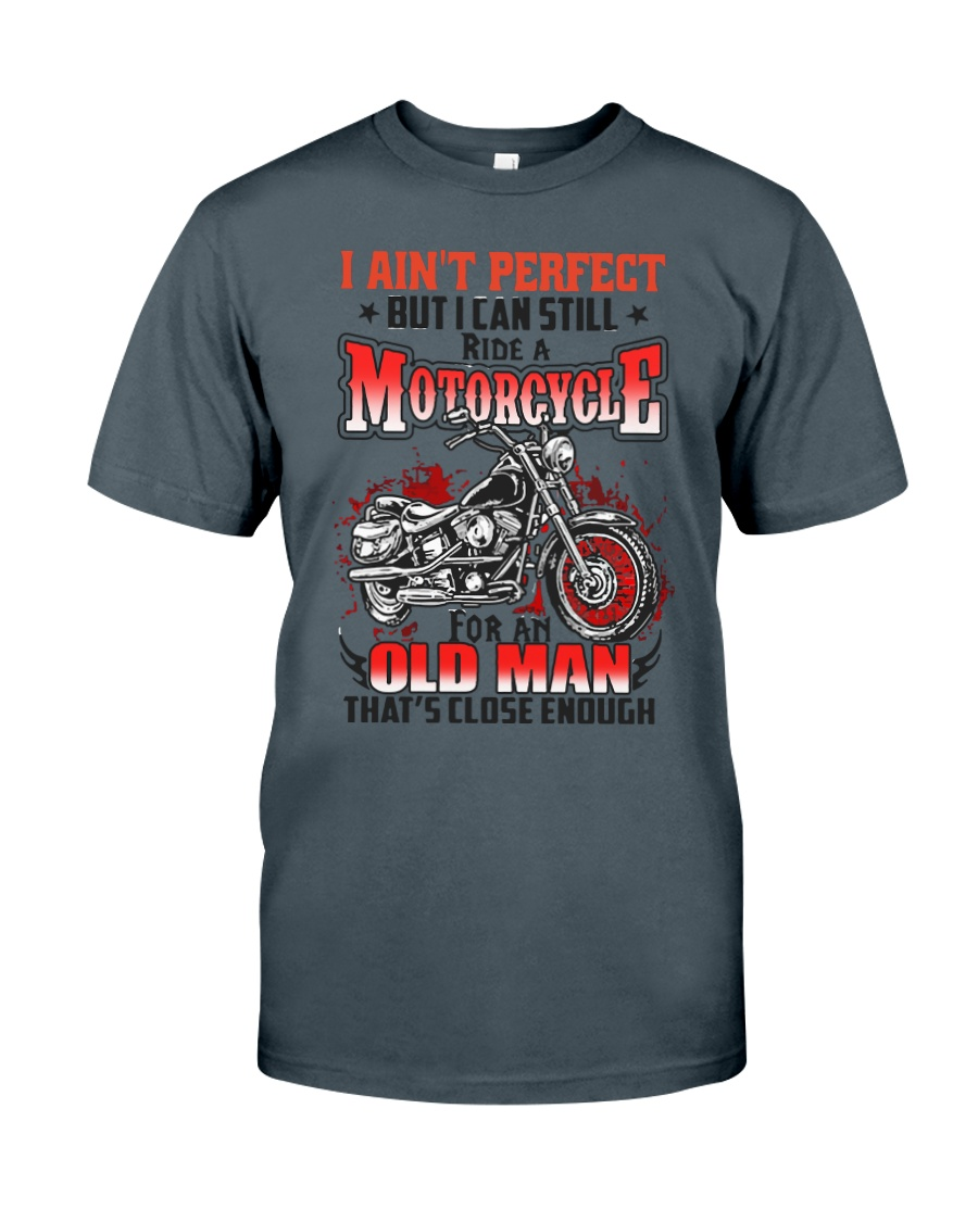 Still Ride A Motorcycle Classic T-Shirt