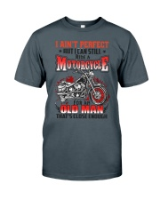 Still Ride A Motorcycle Classic T-Shirt front