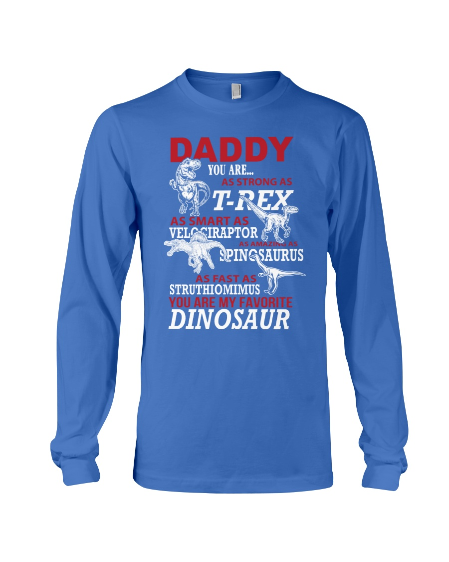 Daddy You Are My Favorite Dinosaur Long Sleeve Tee showcase