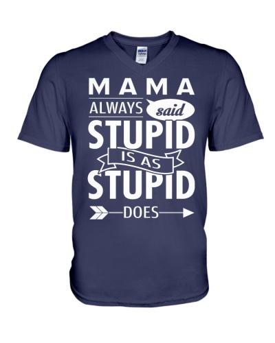 Mam always said stupid is as stupid does
