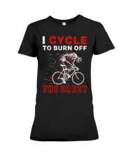 I Cycle To Burn Off The Crazy Premium Fit Ladies Tee thumbnail