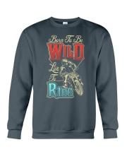 Born To Be Wild Live To Ride Crewneck Sweatshirt thumbnail