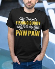 Awesome My Fishing Buddy Calls Me Paw Paw T- Classic T-Shirt apparel-classic-tshirt-lifestyle-front-45