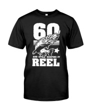 60th Birthday And Still Keeping It Reel Fish Classic T-Shirt front