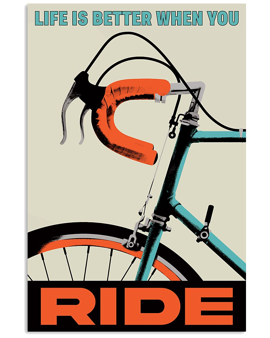 Life Is Better When You Ride 11x17 Poster