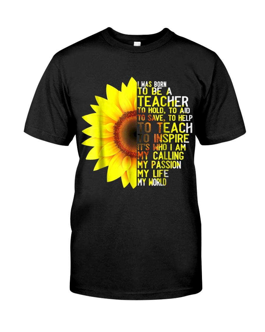 I Was Born To Be A Teacher Shirt Sunflower Gifts Classic T-Shirt