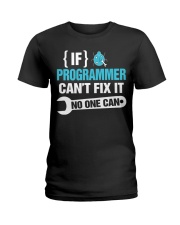If Programmer Can't Fix It No One Can Ladies T-Shirt tile