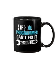 If Programmer Can't Fix It No One Can Mug tile