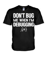 Don't bug me when i'm debugging V-Neck T-Shirt thumbnail