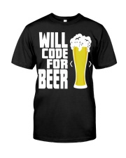 Will code for beer Classic T-Shirt front