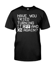 Have you tried turning it off and on again Classic T-Shirt tile