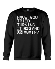 Have you tried turning it off and on again Crewneck Sweatshirt front