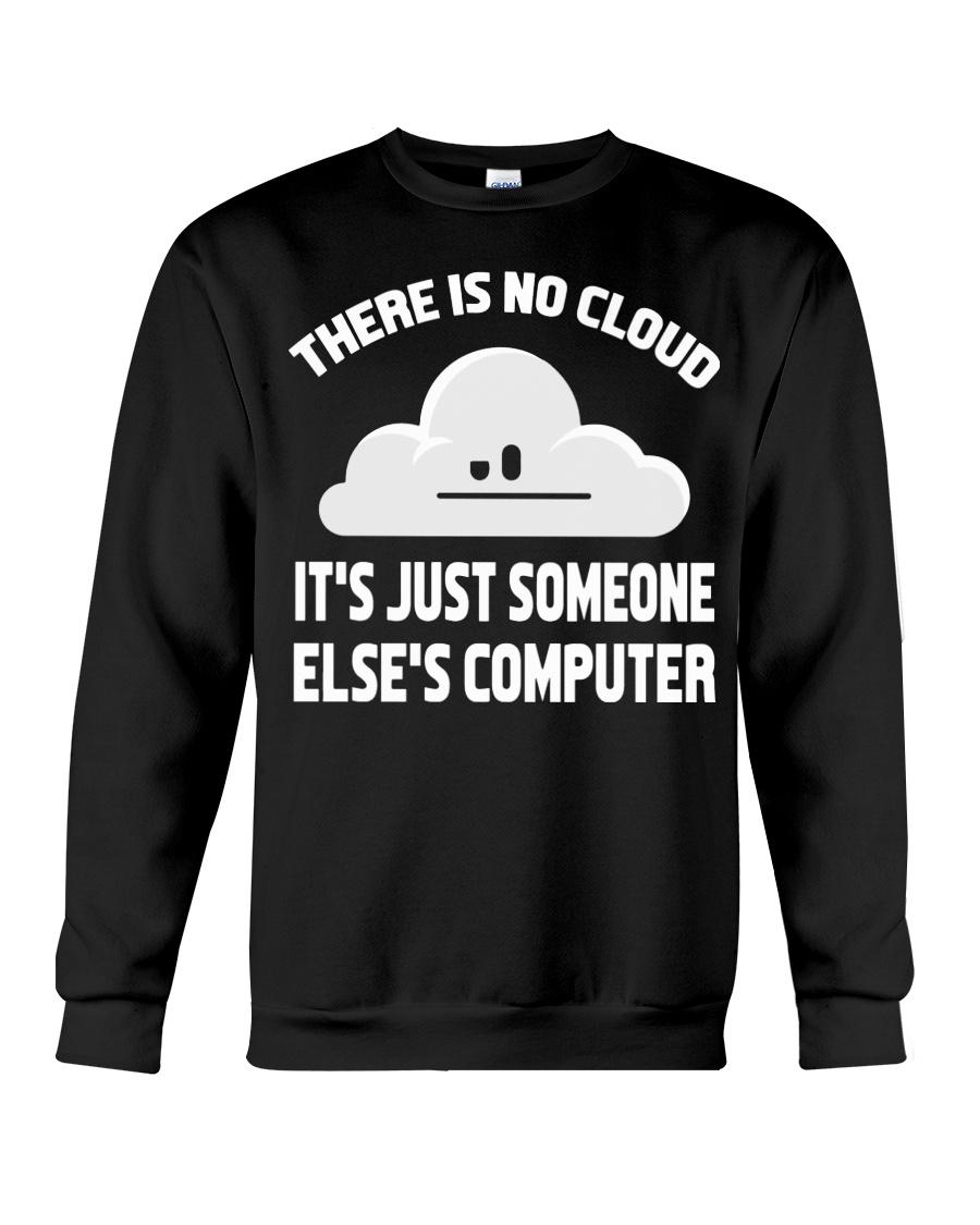 There is no cloud Crewneck Sweatshirt