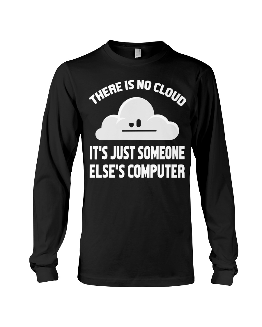 There is no cloud Long Sleeve Tee