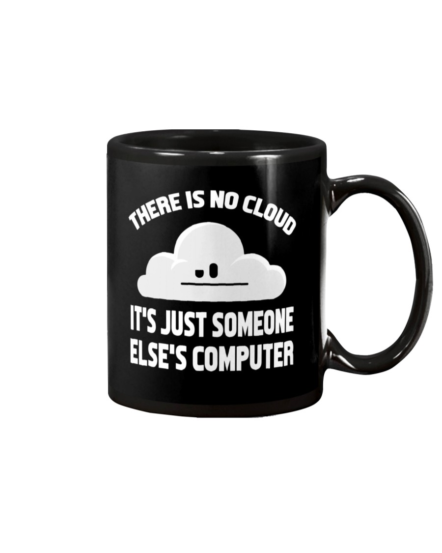 There is no cloud Mug
