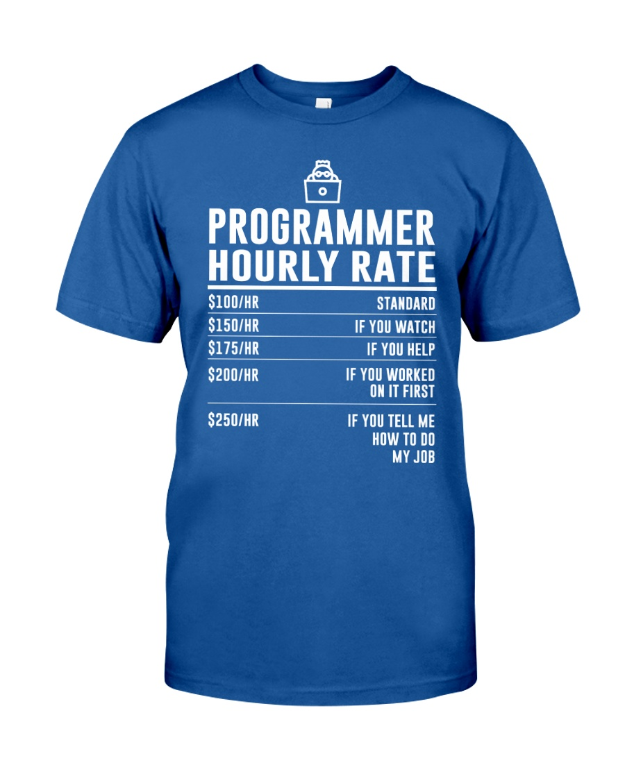 Programmer Hourly Rate Classic T-Shirt