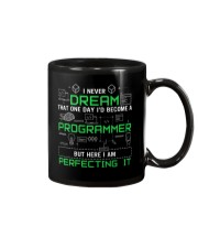 I never dream that one day i'd become a Programmer Mug thumbnail
