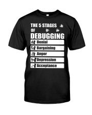 The 5 stages of debugging Classic T-Shirt front