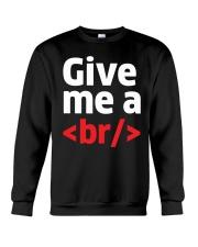 Give Me A Br Crewneck Sweatshirt thumbnail