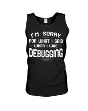 I'm sorry for what i said when i was debugging Unisex Tank thumbnail