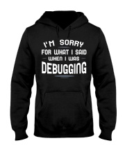I'm sorry for what i said when i was debugging Hooded Sweatshirt tile