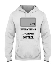 Everything is under control Hooded Sweatshirt thumbnail